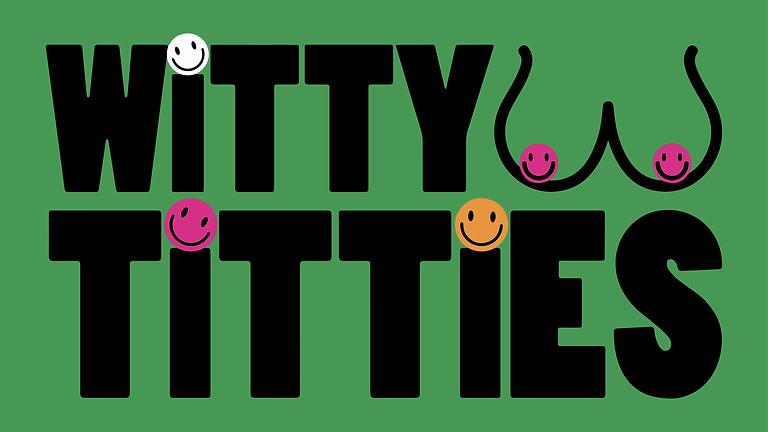 Witty Titties