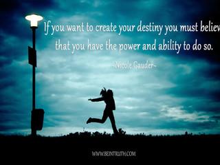 Create Your Destiny!