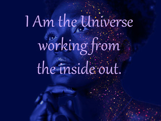 You Have The Universe Within You.