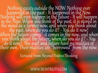 The Now is all that exists.