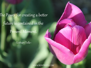 Your Power Is In The Present Moment.