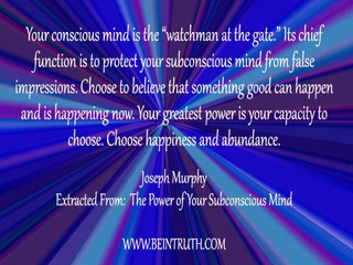 Your conscious mind is the watchman.