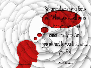 You Attract To You That Which You Are Feeling.
