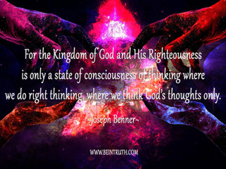 The Kingdom Of God Is A State Of Consciousness.