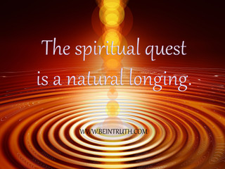 It Is Natural To Seek Spiritual Truth!