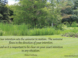 It Is The Power Of Your Intention!