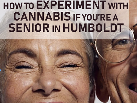 How to experiment with cannabis if you're a senior in Humboldt