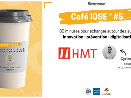 Les cafés iQSE® #5 - Cyriaque Bisson, ergonome HMT