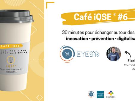 Les cafés iQSE® #6 - Florian Ruen co-fondateur d'Eyes'R