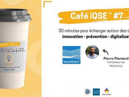 Les cafés iQSE® #7 - Pierre Plantard, fondateur de Moovency