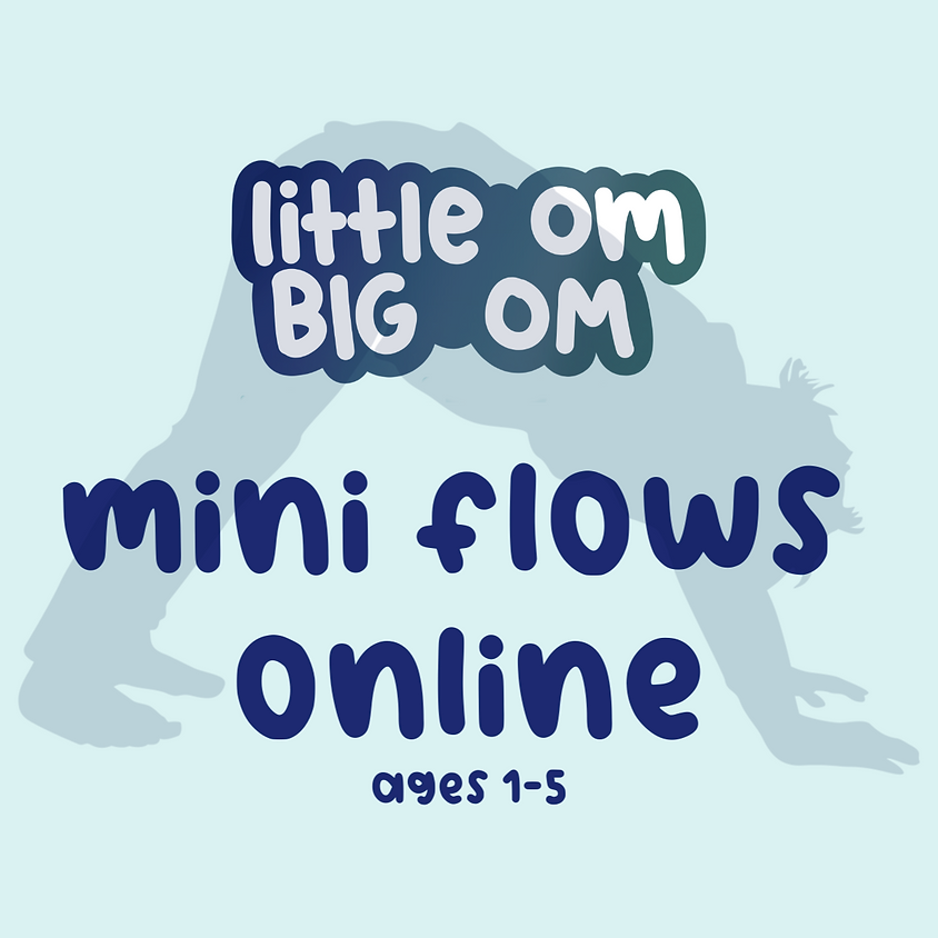 Mini Flows Online (ages 1-5) - Friday 9:30 am