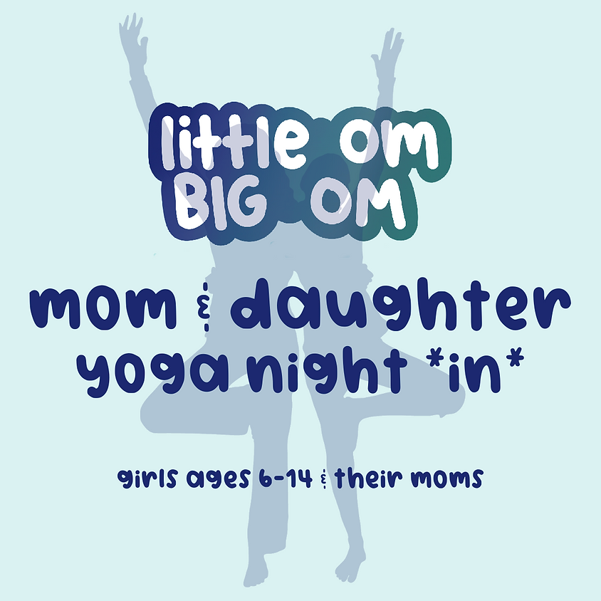 Mom & Daughter Yoga Night Out (Virtual!) - Feb 5th 6:00 pm