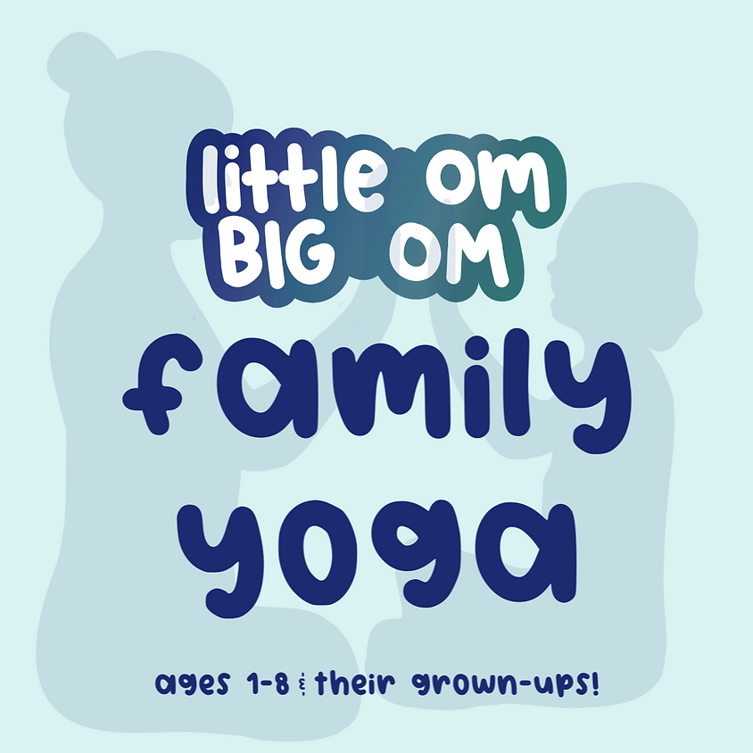Family Yoga (ages 1-8 and their families!) - Sunday 9:30 am