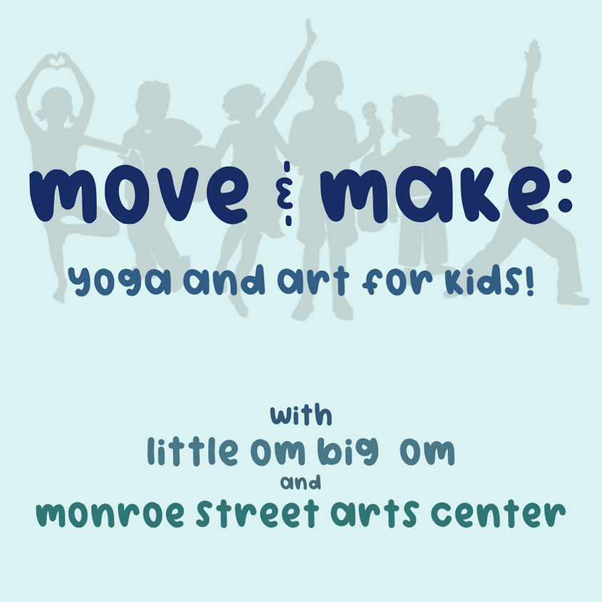 Move & Make: Yoga and Art! (ages 2-5) // Wed - 10:45 am