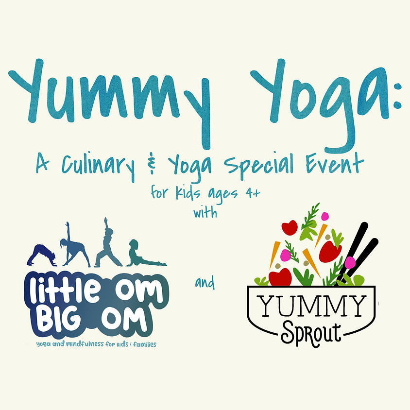 Yummy Yoga: A Yoga and Culinary Special Event! (ages 4+): Wed, Jan 27th 10 am