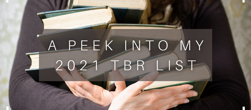 A Peek Into My 2021 TBR list