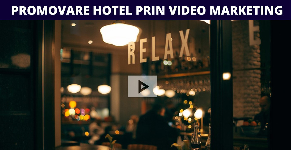 Promovare hotel prin video marketing