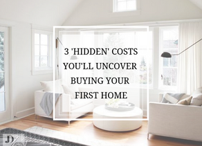 3 'Hidden' Costs You'll Uncover Buying Your First Home