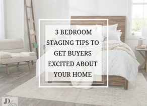 3 Bedroom Staging Tips That Will Get Potential Buyers Excited About Your Home