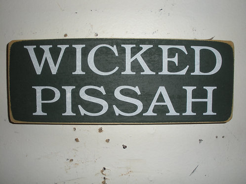 WICKED PISSAH - Wooden Signs