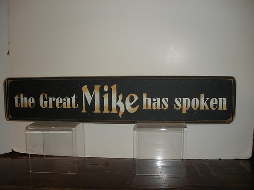 the Great Mike has spoken