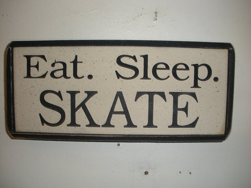 Eat. Sleep. SKATE - Wooden Signs