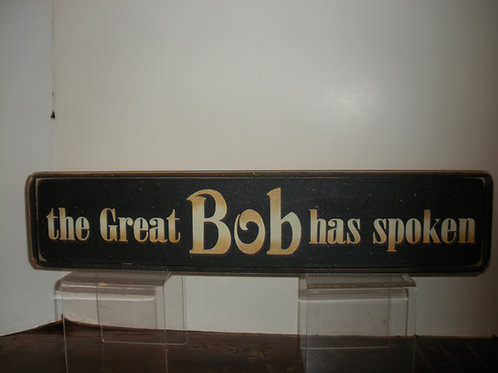 the Great Bob has spoken
