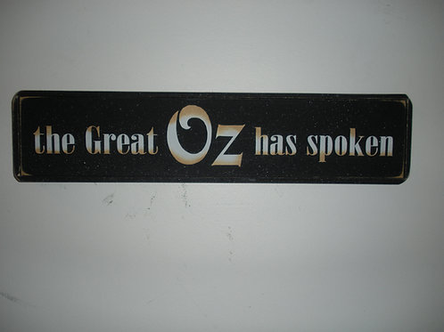 The Great Oz Has Spoken - Wooden Signs