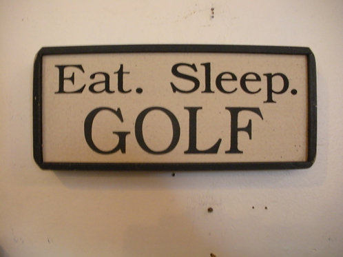 Eat. Sleep. GOLF - Wooden Signs