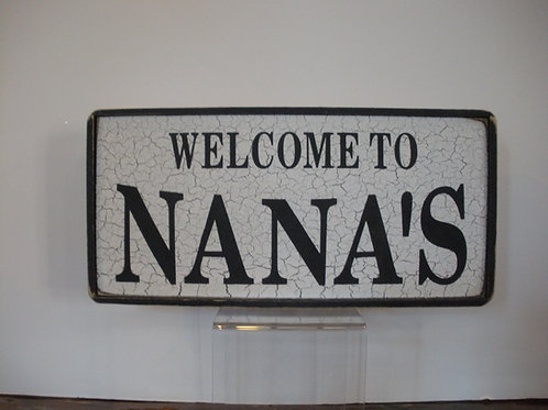 Welcome to Nana's - Wooden Signs