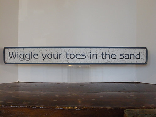 Wiggle Your Toes In The Sand - Wooden Signs