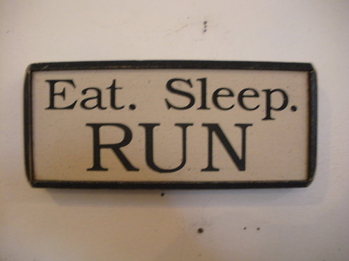 Eat. Sleep. RUN - Wooden Signs