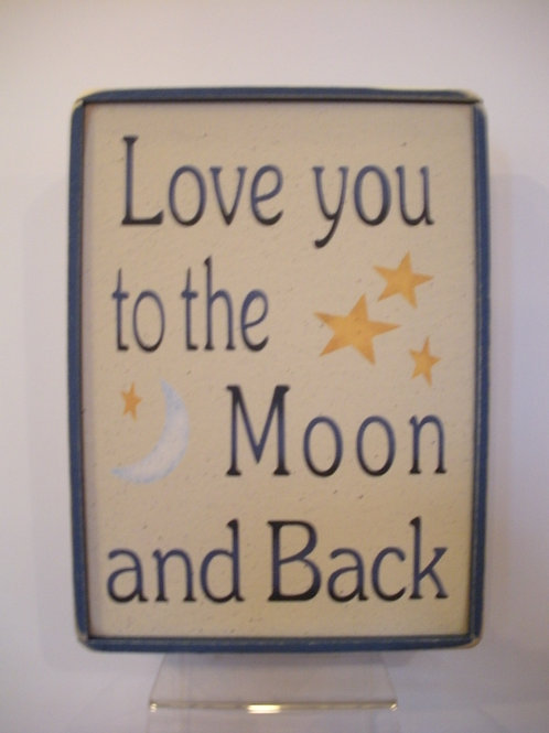 Love You to the Moon and Back- Wooden Signs