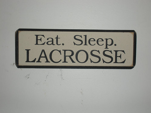 Eat. Sleep. LACROSSE - Wooden Signs