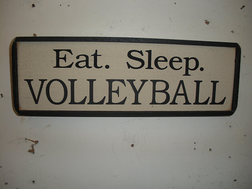 Eat. Sleep. VOLLEYBALL - Wooden Signs