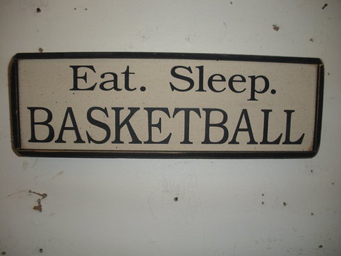 Eat. Sleep. BASKETBALL - Wooden Signs