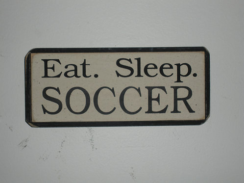 Eat. Sleep. SOCCER - Wooden Signs