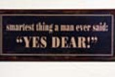Smartest Thing a Man Ever Said - Tin Sign