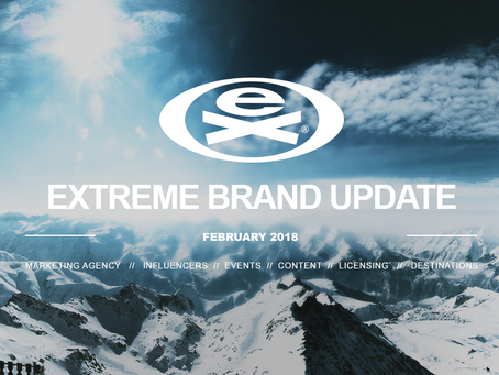 EXTREME BRAND UPDATE | FEBRUARY 2018