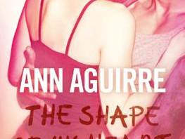 Rezension: The Shape Of My Heart von Ann Aguirre