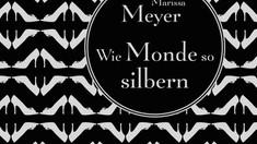 Rezension: Wie Monde so silbern von Marissa Meyer