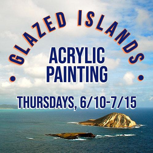 Glazed Islands - ACRYLIC PAINTING, 6/10-7/15