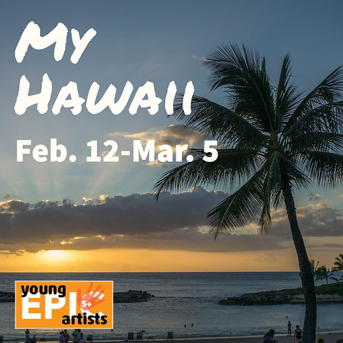 My Hawaii- An art class for 5-7 year olds
