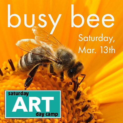 Busy Bee - A Saturday Art Day Camp