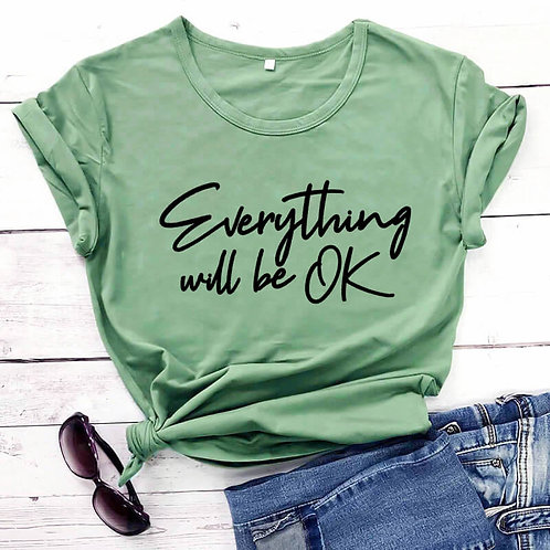 Everything Will Be OK Quarantine Shirt New Arrival 2020 Cotton Funny T Shirt