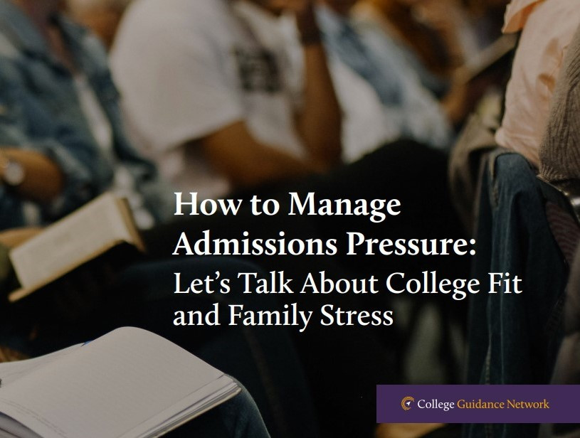 How to Manage Admissions Pressure — College Fit and Family Stress