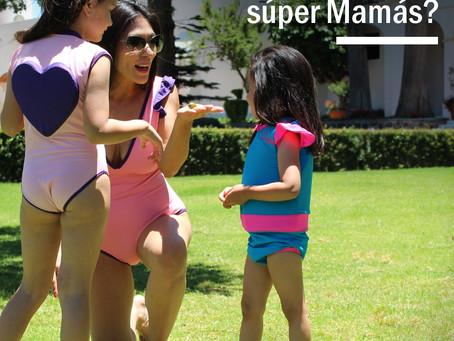 Cómo son las súper Mamás