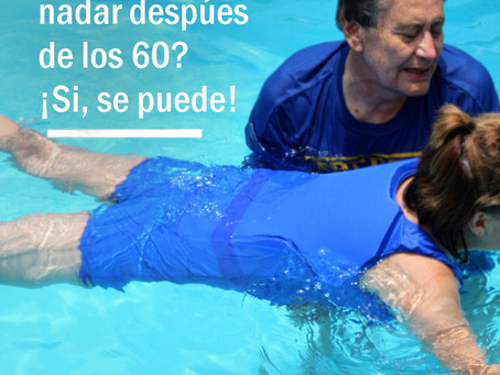 Aprender a nadar despúes de los 60?  ¡Si, se puede!