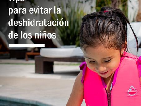 Tips para evitar la deshidratación de los niños.