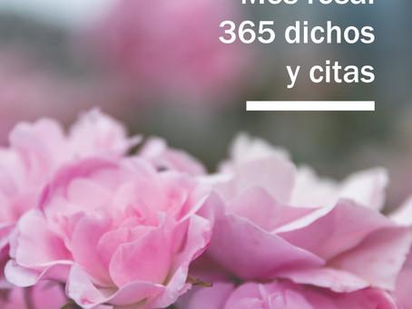 Mes Rosa, 1ra Parte: 365 dichos y citas.